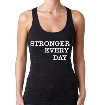 Stronger Every Day Burnout Workout Tank Top. BLACK Crossfit Tank Top. Running Tank.