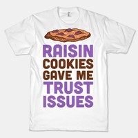 Raisin Cookies Gave Me Trust Issues