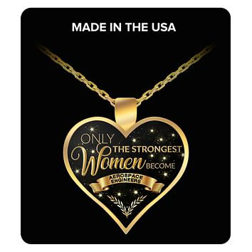 Aerospace Engineering Gifts - Only the Strongest Women Become Aerospace Engineers Gold Plated Pendant Charm Necklace