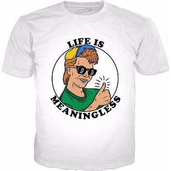 Life Is Meaningless T-Shirt - Cool Ironic Aesthetic 90s