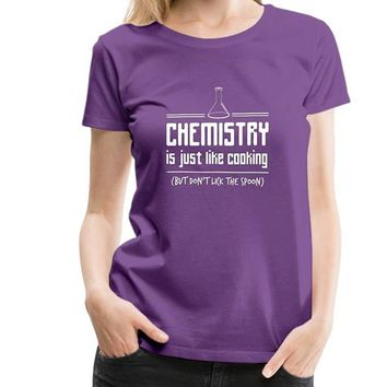 Chemistry Is Just Like Cooking Funny Chemistry T-Shirts