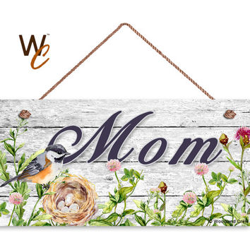 "Mom Sign, Bird Nest and Flowers Door Sign, Mother's Day Gift, Shabby White Wood Background, Weatherproof, 5"" x 10"" Sign, Made To Order"