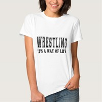 Wrestling It's way of life Shirts