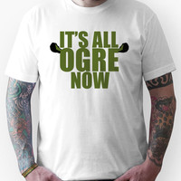 Its all ogre now - Shrek Unisex T-Shirt