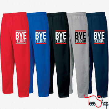 Bye Felicia! Sweatpants