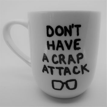 Don't Have A Crap Attack Tina Belcher Coffee Mug Bob's Burgers Handmade Tea Cup