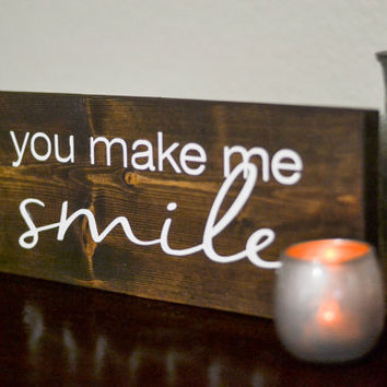 Wood Sign - You Make Me Smile, wedding signage, rustic home decor, reception wedding sign