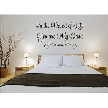 Desert Of Life Wall Quote Decal - You Are My Oasis Wall Sign - Romantic Vinyl Decal -  Bedroom Decor -  Love You Wall Sign -  Bedroom Wall