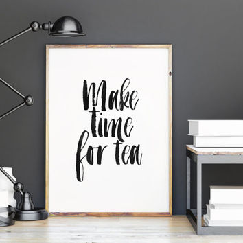 "PRINTABLE Art"" Make Time For Tea"" But First Tea,Best Words,Hand Lettering,Hand Brushed,Kitchen Decor,Office Decor,Home Decor,Typography"