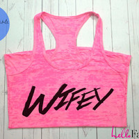Wifey Workout Tank. Gym Tank top. Exercise tank. Burnout tank. Crossfit. Running. Motivation.Inspire quote. Sweating for the dress