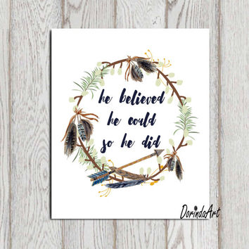 He believed he could so he did Boys quote printable Feather wreath Tribal arrow print Brown Navy blue nursery art Watercolor art 8x10 11x14