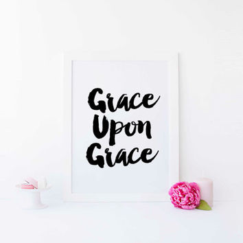 Grace Upon Grace wall Bible verse print Bible verse printable watercolor print calligraphy Motivational Quote Word Art INSTANT DOWNLOAD ART