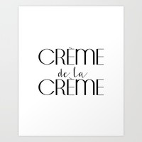 Creme de la Creme French Quote Inspirational Poster Gift Idea For Her Typography Quote Typographic  Art Print by MichelTypography