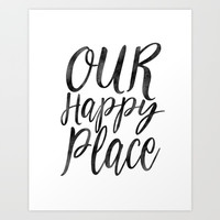 OUR HAPPY PLACE, Home Decor,Apartment Decor,Motivational Quote,Inspirational Print,Calligraphy Quote Art Print by TypoHouse