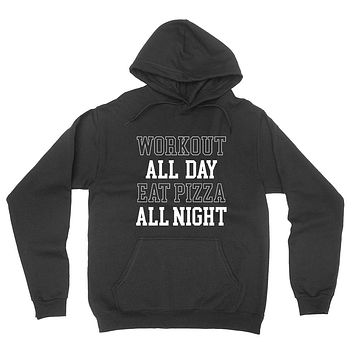 Workout all day eat pizza all night, Workout, gym, fitness, yoga outfit hoodie