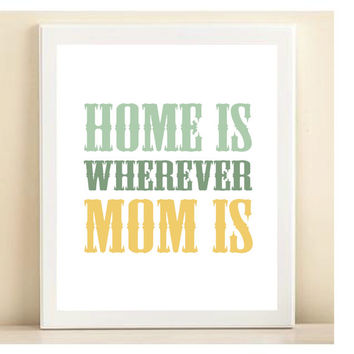 "Aqua & Yellow ""Home Is Wherever Mom Is"" Mother's Day print poster"