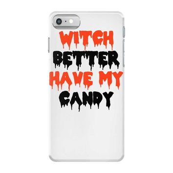 witch better have my candy iPhone 7 Case