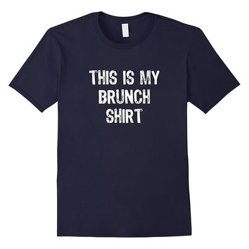 This Is My Brunch T-Shirt