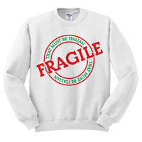 White Crewneck That Must Be Italian Fragile Ugly Christmas Sweatshirt Sweater Jumper Pullover
