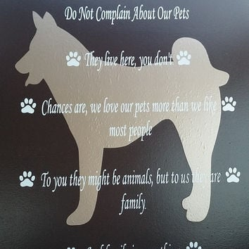 Rules for non pet owners, We Love our pets, Dog are Family,