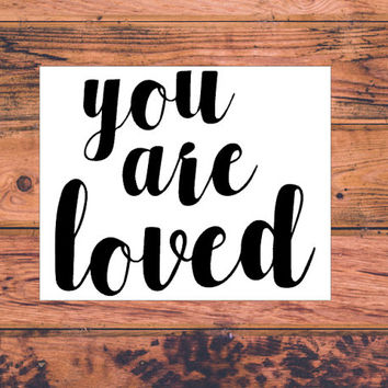 You Are Loved | Family Decal | Love Decal | Sassy Girl Decal | Southern Car Decal | Yeti Decal | Yeti Love Decal | MacBook Decal | 297