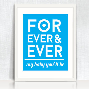 PRINTABLE Quote art // nursery art, nursery quote, nursery decor, modern, boys nursery, forever and ever, digital print, Robert Munsch, blue