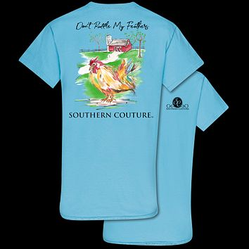 Southern Couture Classic Don't Ruffle My Feathers T-Shirt