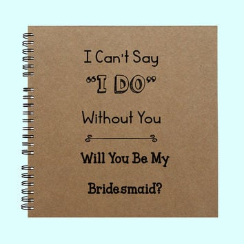 "I Can't Say ""I Do"" Without You, Large Journal, Personalized Book, Personalized Journal, , Sketchbook, Scrapbook, Smashbook"