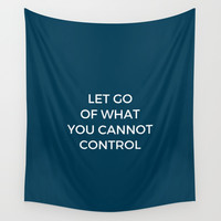 LET GO OF WHAT YOU CANNOT CONTROL Wall Tapestry by Love from Sophie