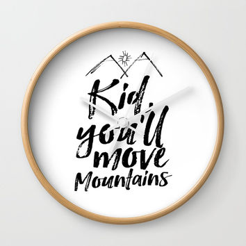 Kid You'll Move Mountains, Printable Art, Inspirational Print, Nursery Wall Clock by NikolaJovanovic