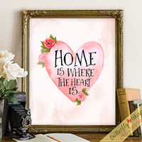 Home is where the heart is printable quote wall art watercolor quote print, home print, heart print, inspirational print, love print art