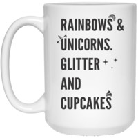 Rainbows & Unicorns. Glitter And Cupcakes. Mug