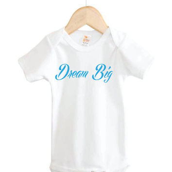 Dream Big Onesuit // Baby Onesuit // Baby Clothing // Fun Onesuit // dream