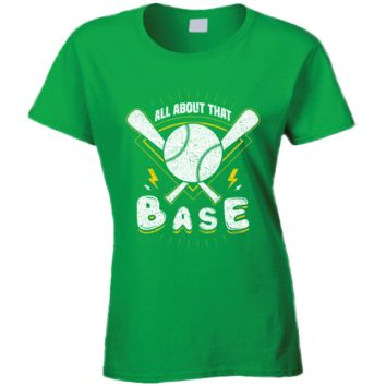 All About That Base Softball Women's Tshirt