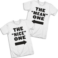 "The ""Nice"" One, The ""Mean"" One Best Friends T Shirts"