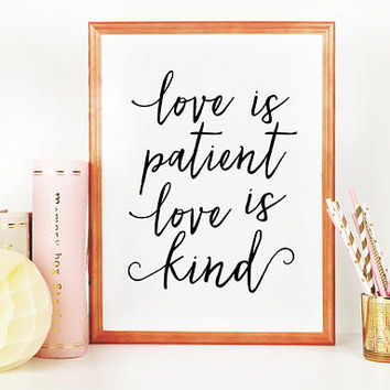 LOVE SIGN, Love Is Patient Love Is Kind,Love Art,Love Quote,Love Print,I Love You More,Valentines Day,Wedding Quote,Xo Print,Family Sign