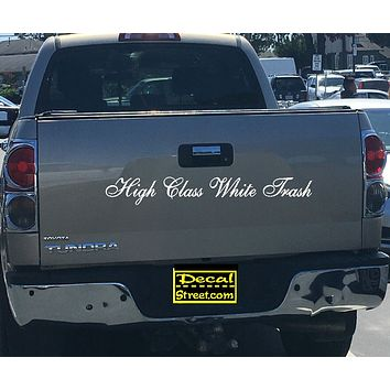 High Class White Trash Tailgate Decal Sticker 4x4 Diesel Truck SUV