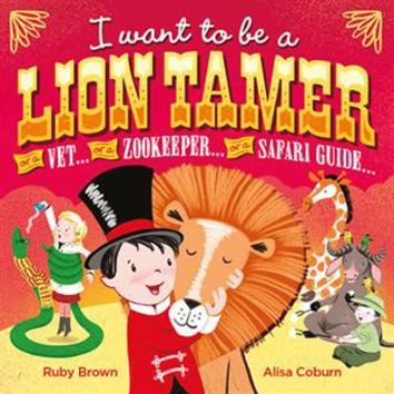 Usborne Books & More. I Want to Be A Lion Tamer
