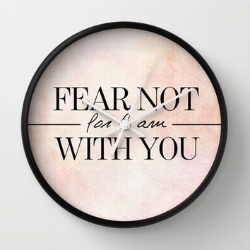 Isaiah 41:10 FEAR NOT Wall Clock by Pocket Fuel
