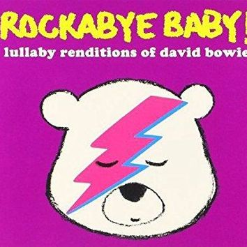 Rockabye Baby! - Rockabye Baby! Lullaby Renditions of David Bowie