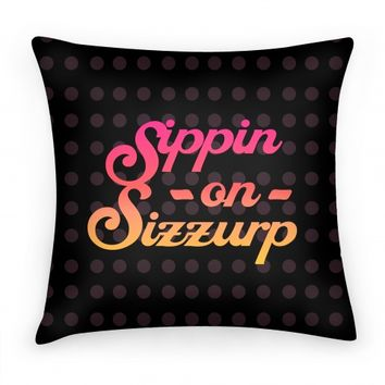 Sippin On Sizzurp (Pink) Pillow