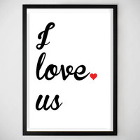 Gift ideas / valentines day / art print / I love us / poster / apartment / home decor / dorm / college