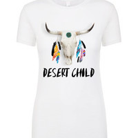 DESERT CHILD feathered cow skull graphic ladies women's tee or tank top shirt Boho Hippie t-shirt Southwestern Country Bohemian womens girls