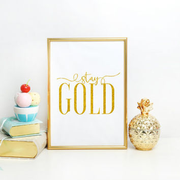 Bathroom decor Wall artwork Office Decor Art Digital Printable Modern Wall Artwork in Instant Download Bedroom Art Gold Print Stay Gold