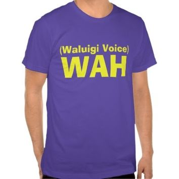 Waluigi says WAH T-shirts