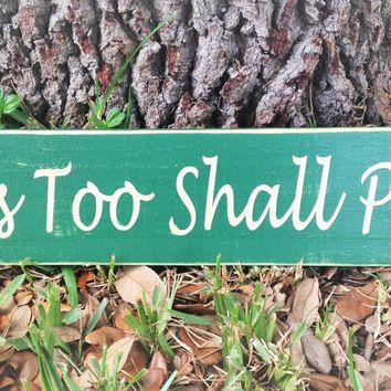 24x6 This Too Shall Pass Wood Sign