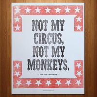 "Not My Circus"" Letterpress Print"