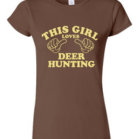 This Girl Loves Deer Hunting Tshirt. Hunting Shirts For All Ages. Great Shirt Ladies and Unisex Style Shirt.  Makes a Great Gift