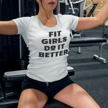 Fit Girls Do It Better Burnout T-shirt Top