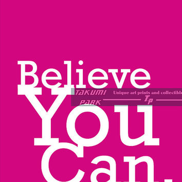 Believe You Can, Inspirational Art Print, Motivational Quote Print, Home Decor, Positive Quote Art Print, Words to Live By, Dreams, Word Art